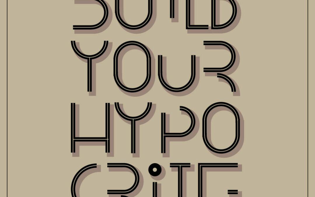 Build Your Hypocrite